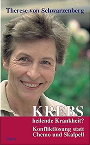 Д-р Терезе фон Шварценберг - Рак - лечебна болест Разрешаване на конфликти вместо химиотерапия и скалпел